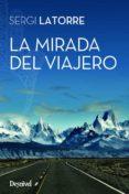 LA MIRADA DEL VIAJERO - 9788498293968 - SERGI LATORRE