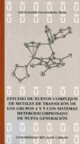 ESTUDIO DE NUEVOS COMPLEJOS DE METALES DE TRANSICION DE LOS GRUPO S 4 Y 5 CON SISTEMAS HETEROESCORPIONATO DE NUEVA GENERACION - 9788498497168 - LUIS FERNANDO SANCHEZ BARBA MERLO