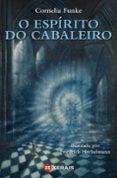 O ESPIRITO DO CABALEIRO - 9788499142968 - CORNELIA FUNKE