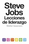 STEVE JOBS: LECCIONES DE LIDERAZGO - 9788499924168 - WALTER ISAACSON