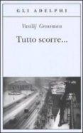TUTTO SCORRE - 9788845924668 - VASSILIJ SEMENOVIC GROSSMAN