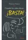 CUANDO LOS NIÑOS DICEN: BASTA - 9789500383868 - FRANCESCO TONUCCI