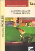 LA SOCIOLOGIA DE THEODOR GEIGER - 9789563923568 - GREGORIO ROBLES