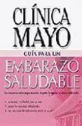 EMBARAZO SALUDABLE: GUIA DE LA CLINICA MAYO - 9789706557568 - VV.AA.