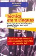 DICIONARIO COMPACTO: TECNICA EM 11 LINGUAS - 9789723316568 - VV.AA.