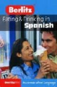 EATING AND DRINKING IN SPANISH - 9789812464668 - VV.AA.