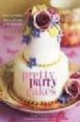 PRETTY PARTY CAKES: SWEET AND STYLISH CAKES AND COOKIES FOR ALL O CCASIONS - 9780307337078 - PEGGY PORSCHEN