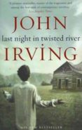 LAST NIGHT IN TWISTED RIVER - 9780552776578 - JOHN IRVING