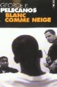 BLANC COMME NEIGE - 9782020606578 - GEORGE P. PELECANOS
