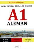 APROBAR MI EXAMEN. NIVEL BASICO DE ALEMAN DE LA EOI. A1.  60 EJERCICIOS CORREGIBLES - 9782955142578 - VV.AA.