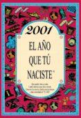 2001 EL AÑO QUE TU NACISTE - 9788415003878 - ROSA COLLADO BASCOMPTE