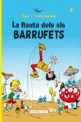 LA FLAUTA DEL SIS BARRUFETS (JAN I TRENCAPINS 9) - 9788415267478 - PEYO