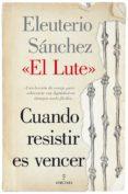 cuando resistir es vencer (ebook)-eleuterio sanchez-9788415828778