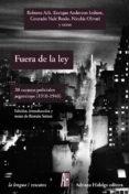 FUERA DE LA LEY - 9788415851578 - VV.AA.