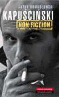kapuscinski non-fiction (ebook)-artur domoslawski-9788416072378