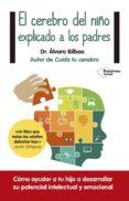 el cerebro del niño explicado a los padres (ebook)-alvaro bilbao bilbao-9788416429578