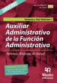 AUXILIAR ADMINISTRATIVO DE LA FUNCIÓN ADMINISTRATIVA DEL SERVICIO RIOJANO DE SALUD. TEMARIO Y TEST. VOLUMEN 1 - 9788416745678 - VV.AA.