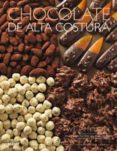 CHOCOLATE DE ALTA COSTURA (2017) - 9788416965878 - WILLIAM CURLEY