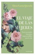 el viaje de las mujeres (ebook)-elena garcia quevedo-9788417371678