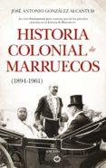 historia colonial de marruecos-jose antonio gonzalez alcantud-9788417418878