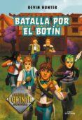 BATALLA POR EL BOTÍN (ATRAPADOS EN BATTLE ROYALE 2) - 9788420452678 - DEVIN HUNTER