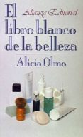 EL LIBRO BLANCO DE LA BELLEZA - 9788420607078 - ALICIA OLMO