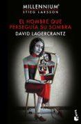 EL HOMBRE QUE PERSEGUIA SU SOMBRA - 9788423354078 - DAVID LAGERCRANTZ
