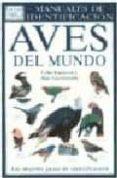 AVES DEL MUNDO: GUIA VISUAL DE MAS DE 800 ESPECIES, QUE ABARCA LAS  DIVERSAS FAMILIAS DE AVES - 9788428209878 - ALAN GREENSMITH