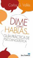 dime cómo hablas… (ebook)-carlos gonzalez valles-9788429320978