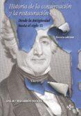 HISTORIA DE LA CONSERVACION Y LA RESTAURACION - 9788430953578 - ANA MARIA MACARRON MIGUEL
