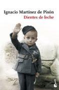 DIENTES DE LECHE - 9788432250378 - IGNACIO MARTINEZ DE PISON