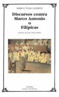 DISCURSOS CONTRA MARCO ANTONIO O FILIPICAS - 9788437619378 - MARCO TULIO CICERON