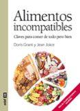 ALIMENTOS INCOMPATIBLES: CLAVE PARA COMER DE TODO PERO BIEN - 9788441428478 - DORIS GRANT