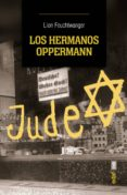 LOS HERMANOS OPPERMANN - 9788441435278 - LION FEUCHTWANGER
