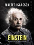 einstein: el hombre, el genio y la teoria de la relatividad-walter isaacson-9788441540378