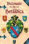 DICCIONARIO DE HERALDICA - 9788466201278 - JACQUES SCHINIEPER CAMPOS