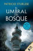 EL UMBRAL DEL BOSQUE - 9788466345378 - PATRICIO STURLESE