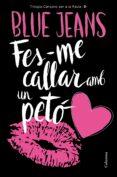 FES-ME CALLAR AMB UN PETO - 9788466421478 - BLUE JEANS