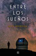 ENTRE LOS SUEÑOS - 9788466664578 - ELIO QUIROGA