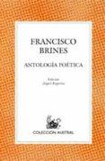 ANTOLOGIA POETICA - 9788467020878 - FRANCISCO BRINES