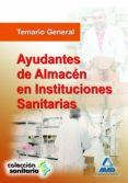 AYUDANTES DE ALMACEN EN INSTITUCIONES SANITARIAS. TEMARIO GENERAL - 9788467670578 - VV.AA.