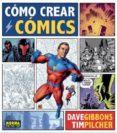 COMO CREAR COMICS - 9788467929478 - DAVE GIBBONS