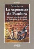 LA ESPERANZA DE PANDORA: ENSAYOS SOBRE LA REALIDAD DE LOS ESTUDIO S DE LA CIENCIA - 9788474327878 - BRUNO LATOUR