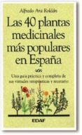 LAS CUARENTA PLANTAS MEDICINALES MAS POPULARES DE ESPAÑA - 9788476408278 - ALFREDO ARA ROLDAN
