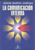 LA COMUNICACION INTERNA - 9788479783778 - JESUS GARCIA JIMENEZ