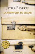 LA AVENTURA DE VIAJAR - 9788483465578 - JAVIER REVERTE