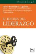 EL IDIOMA DEL LIDERAZGO - 9788483566978 - JAVIER FERNANDEZ AGUADO