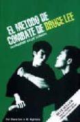 EL METODO DE COMBATE DE BRUCE LEE: LA HABILIDAD DE LAS TECNICAS - 9788485269778 - BRUCE LEE