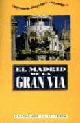 RECORRIDOS DIDACTICOS POR MADRID: EL MADRID DE LA GRAN VIA - 9788487290978 - FIDEL REVILLA