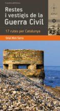 RESTES I VESTIGIS DE LA GUERRA CIVIL - 9788490341278 - ORIOL MIRO SERRA